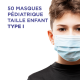 50 MASQUES TYPE 1 TAILLE ENFANT